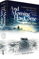 And Morning Has Come by: R L Klein