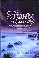 From Storm to Serenity - How Understanding The Role of Thought Brought me to Inner Peace by Mrs Toby Walzer