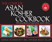 The Complete Asian Kosher Cookbook by Shifrah Devorah Witt And Zipporah Malka Heller