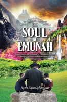 The Soul of Emunah by Rabbi Ruven Schmelczer