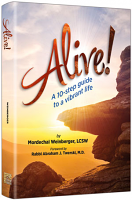 Alive! By Mordechai Weinberger LCSW