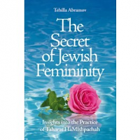 The Secret of Jewish Femininity by Tehilla Abramov