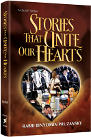 Stories That Unite Our Hearts Paperback By Rabbi Binyomin Pruzansky
