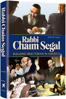 Rabbi Chaim Segal By Mrs. Devora Gliksman