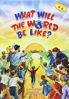 What Will The World Be Like (Hard Cover)