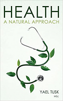 Health: A Natural Approach by Yael Tusk